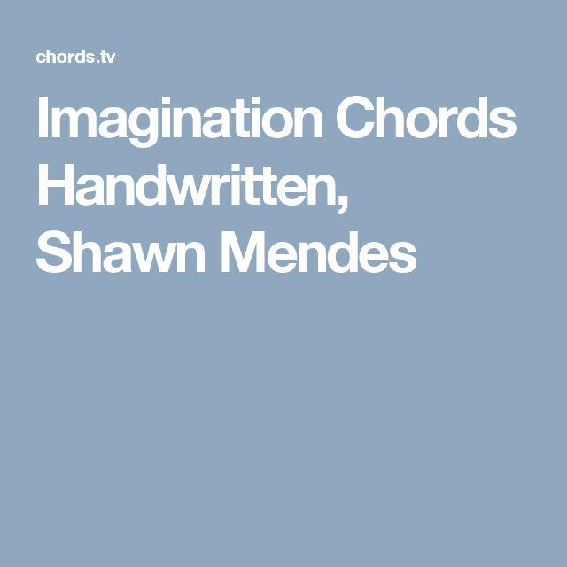 Imagination Chords Handwritten, Shawn Mendes