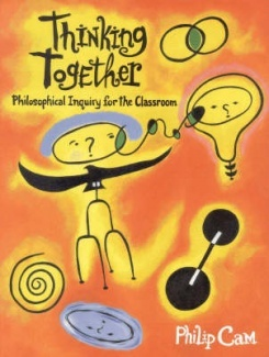 Thinking Together: Philosophical Enquiry for the Classroom (The children's philosophy series)