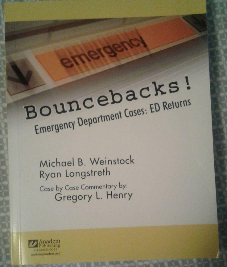 Bouncebacks! Emergency Department Cases: ED Returns by Weinstock, Michael B., L