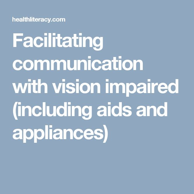 Facilitating communication with vision impaired (including aids and appliances)