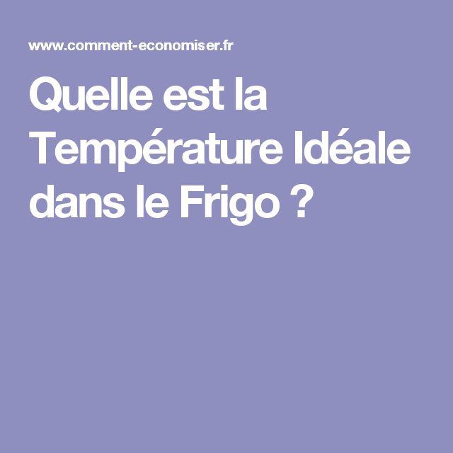 Quelle est la Température Idéale dans le Frigo ?