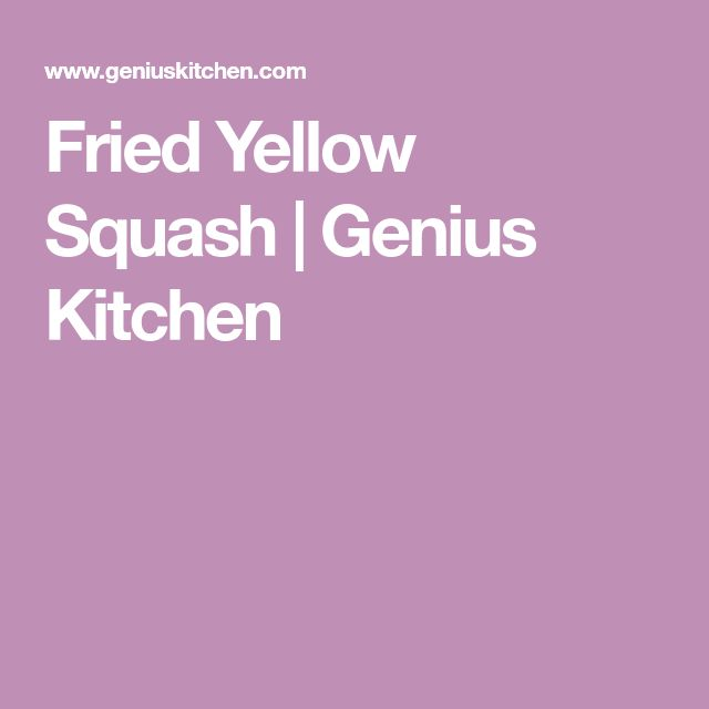 Fried Yellow Squash | Genius Kitchen