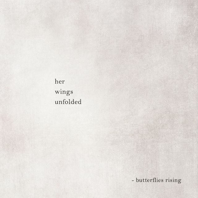 Her Wings Unfolded Butterflies Rising Butterfly Quotes Fly Quotes Soul Quotes