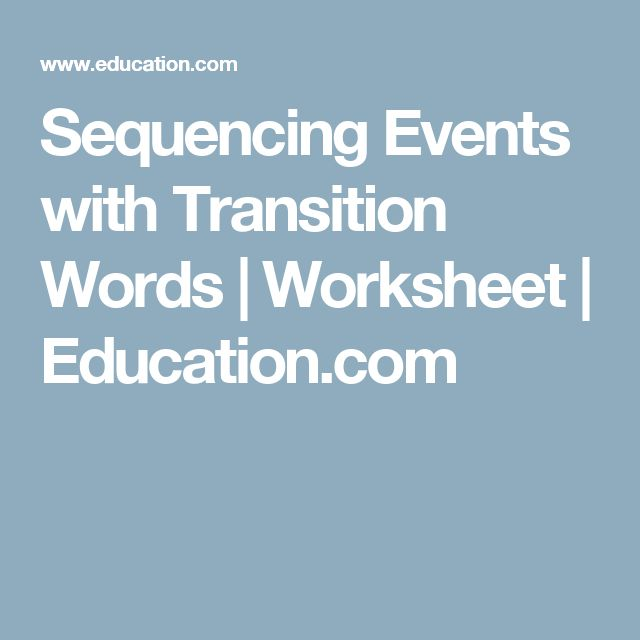 Sequencing Events with Transition Words | Worksheet | Education.com