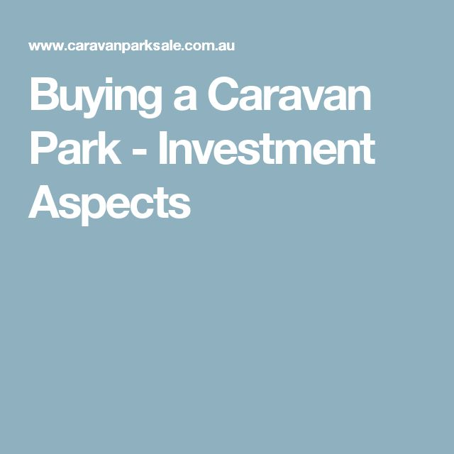 Buying a Caravan Park - Investment Aspects