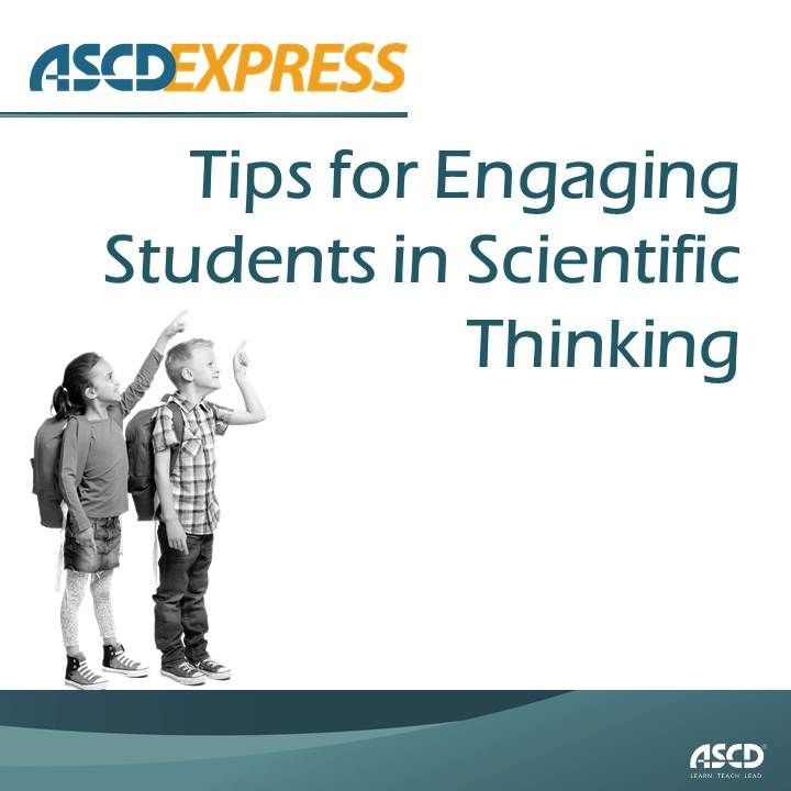 Tips for Engaging Students in Scientific Thinking by  Claudia Geocaris and Rochelle Green