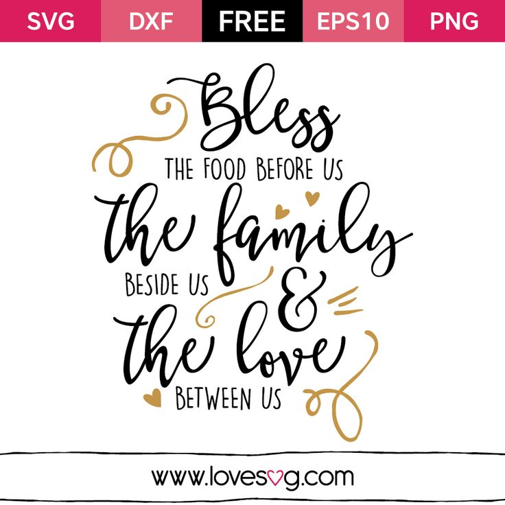 *** FREE SVG CUT FILE for Cricut, Silhouette and more *** Bless the food before us, The Family beside us & the Love between us