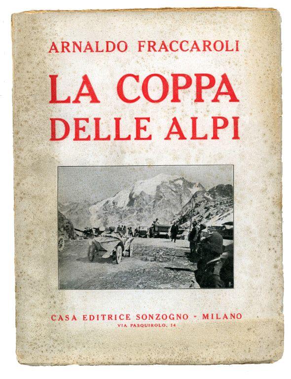 Sul libro © IN AUTO SULLE ALPI, anche il resoconto della Coppa delle Alpi, presentata anche in libri introvabili. Prenota il volume sul sito www.alpineshowroom.eu
