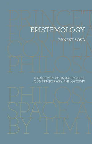 Epistemology (Princeton Foundations of Contemporary Philosophy)