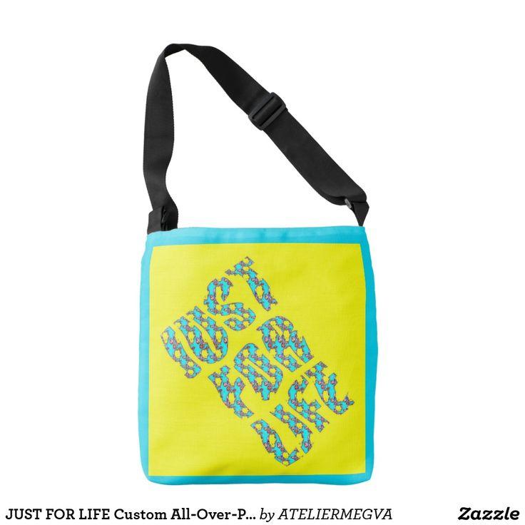 JUST FOR LIFE Custom All-Over-Print Cross Body Bag Atelier M.EGVA by Artiste M.EGVA. Création Originale de produits dérivés et vente de mes Créations d'Oeuvres d'Art Pictural, Photographique, designer & Digital Art.