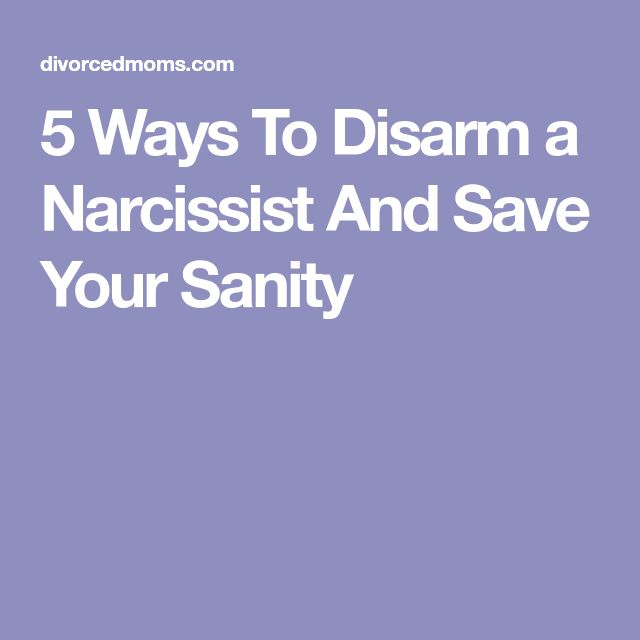 5 Ways To Disarm a Narcissist And Save Your Sanity