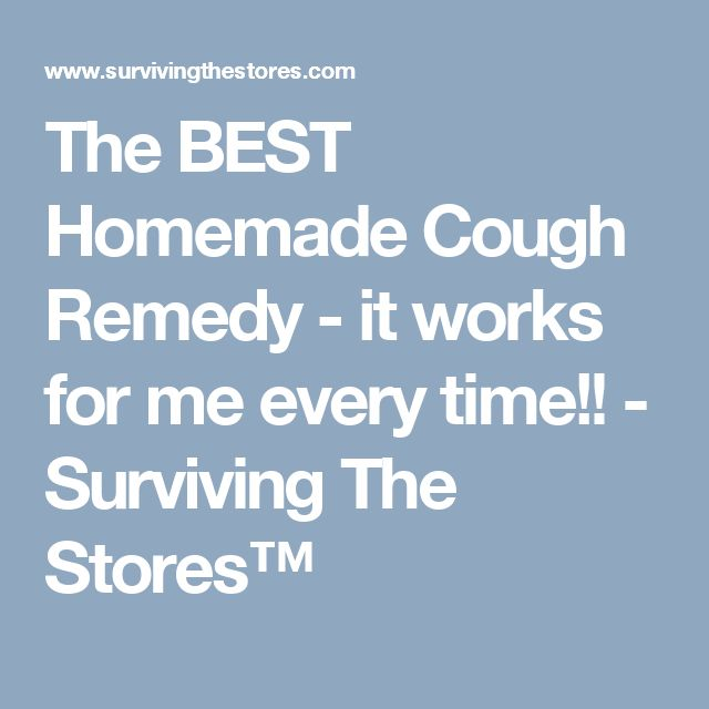 The BEST Homemade Cough Remedy - it works for me every time!! - Surviving The Stores™