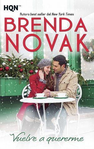 """""""Vuelve a quererme"""" de Brenda Novak"""