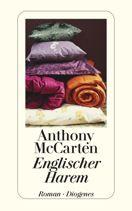 Anthony McCarten  |  Englischer Harem  |  Roman, Taschenbuch, 592Seiten | € (D) 11.90 / sFr 17.90* / €(A)12.30