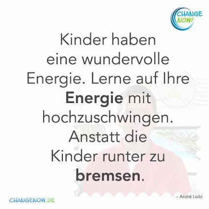 Kinder haben eine wundervolle Energie. Lerne auf Ihre Energie mit hochzuschwingen. Anstatt die Kinder runter zu bremsen.