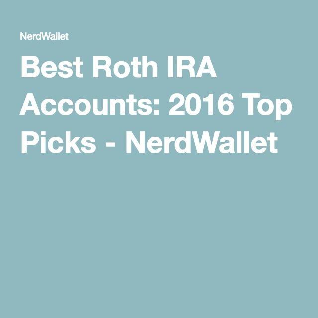 Best Roth IRA Accounts: 2016 Top Picks - NerdWallet