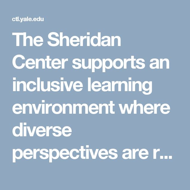 The Sheridan Center supports an inclusive learning environment where diverse perspectives are recognized, respected, and seen as a source of strength. Certificate II seeks to present a variety of diverse perspectives within the scholarship of teaching and learning (SOTL) and through our seminar discussions. The seminar will address diversity considerations for course design and student engagement along a number of dimensions, including race, ethnicity and national origins, gender and gender…
