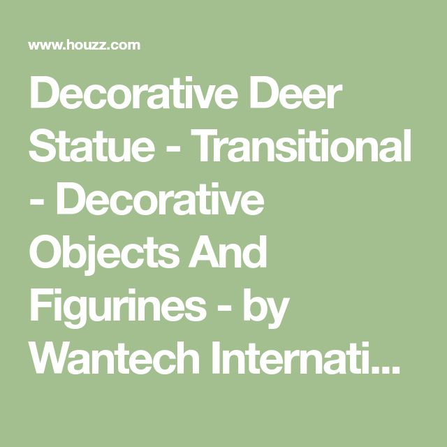 Decorative Deer Statue - Transitional - Decorative Objects And Figurines - by Wantech International Corporation