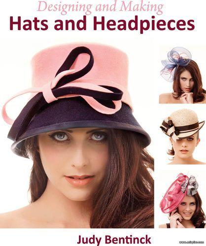 шитье, шляпы, шляпки, выкройка шляпы, Designing and Making Hats and Headpieces Hardcover Конструирование и изготовление шляп и других головных уборов