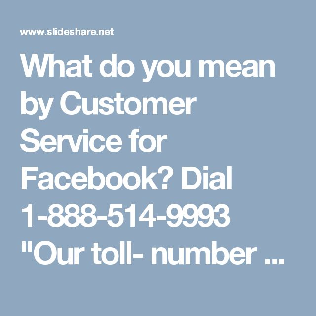 """What do you mean by Customer Service for Facebook? Dial 1-888-514-9993 """"Our toll- number 1-888-514-9993 will connect you to the experts directly without any hassle. So, get the Customer Service for Facebook at no cost from our side solves the following problems:-  Get your compromised account back.  Delete your older posts.  Block the strangers in no time. For more details take a snap at http://www.monktech.net/facebook-customer-care-service-hacked-account.html """""""