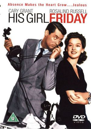 """His Girl Friday"". 1940.  Cary Grant & Rosalind Russell.  Director Howard Hawks at his finest."