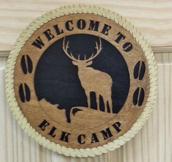 Laser Cut Welcome to Elk Camp Plaque