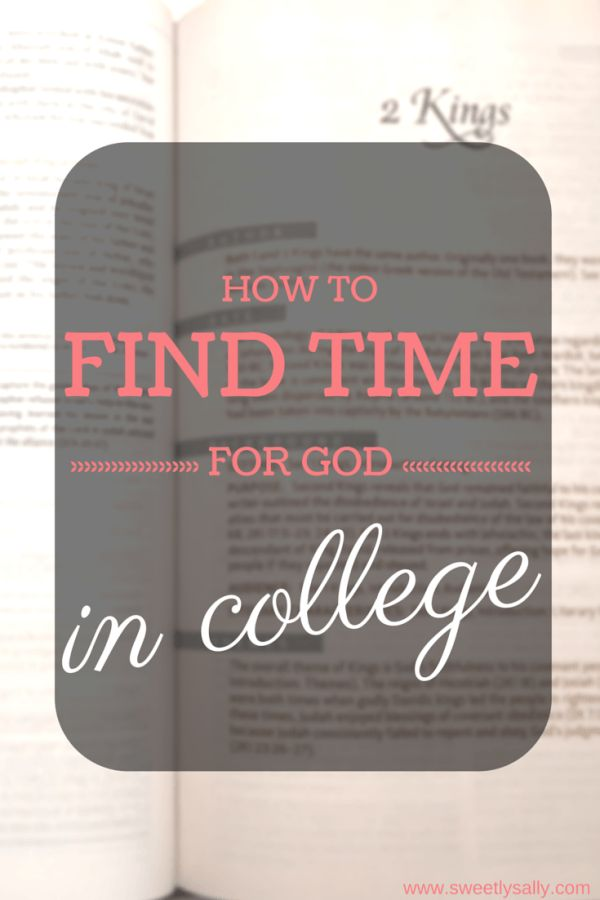 Finding time for God is SO important in college!