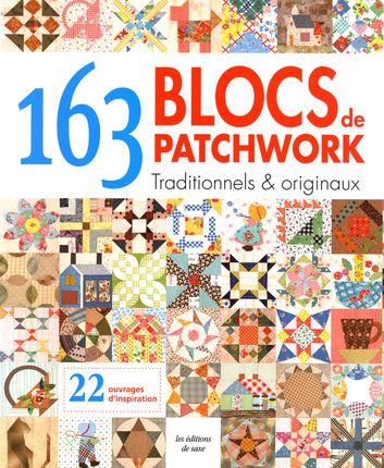 """""""163 blocs de patchwork traditionnels et originaux - 22 ouvrages d'inspirations"""" éditions de Saxe"""
