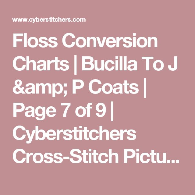 Floss Conversion Charts | Bucilla To J & P Coats | Page 7 of 9 | Cyberstitchers Cross-Stitch Picture Gallery