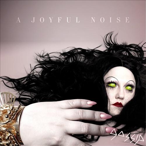 Gossip. A Joyful Noise.