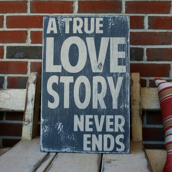 True love, through it all...good times and bad. Knowing when what you have is what you want & have been searching for...and have found! <3