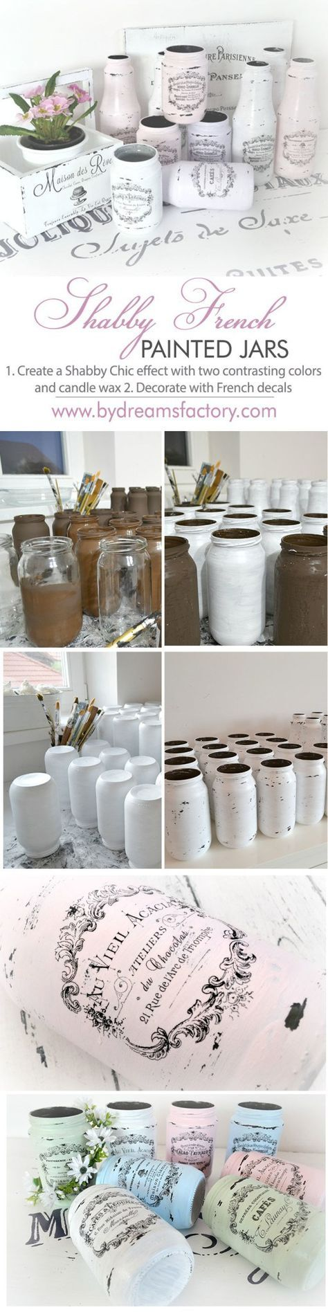DIY: How to Paint and Apply French Decals to Glass - Shabby French Painted Jars - tutorials show how to paint and distress jars, then how to create decals using graphics from The Graphics Fairy - via By Dreams Factory