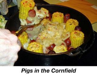 CHUCK WAGON RECIPES: Pigs in the Corn Field.  Use one can cream of mushroom and one can cream of chicken.  Frozen ears are convenient for camping.  Sausage is economical.