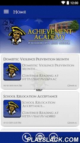 Achievement Academy  Android App - playslack.com ,  The Achievement Academy @ Harbor City High School app by SchoolInfoApp enables parents, students, teachers and administrators to quickly access the resources, tools, news and information to stay connected and informed!The Achievement Academy app by SchoolInfoApp features:• Important news and announcements• Teacher notifications• Interactive resources including event calendars, maps, a contact directory and more• Student tools including My…