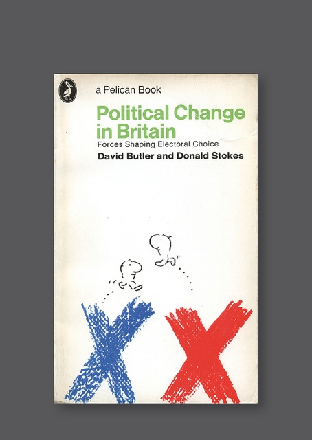 Pelican A1339 – Political Change in Britain: Forces Shaping Electoral Choice [1971] Cover design by Mel Calman and Philip Thompson