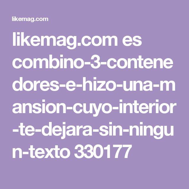 likemag.com es combino-3-contenedores-e-hizo-una-mansion-cuyo-interior-te-dejara-sin-ningun-texto 330177