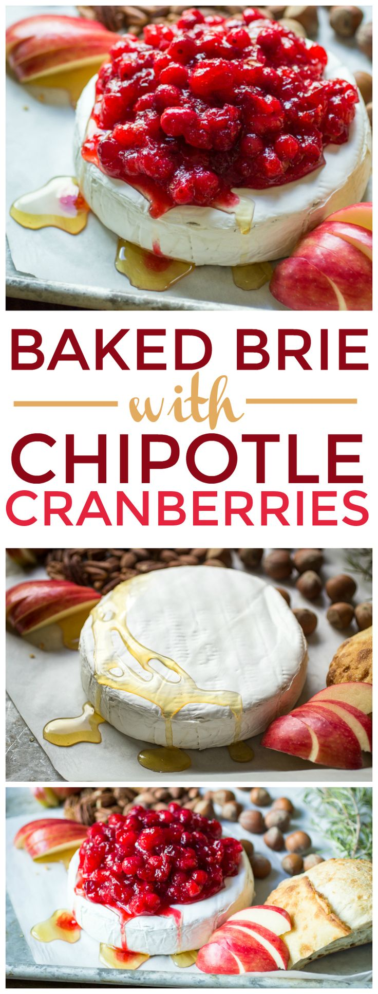 Chipotle Cranberry sauce is the perfect topping for baked brie! Add a little honey and lemon zest, then serve with apples, bread, and pecans.