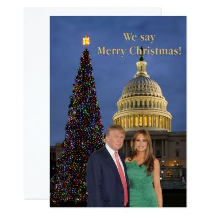 Donald and Melania: We say Merry Christmas! Card - christmas cards merry xmas family party holidays cyo diy greeting card