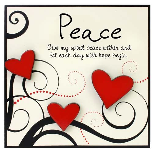 """Peace Plaque with red hearts - """"Give my spirit peace within and let each day with hope begin""""."""