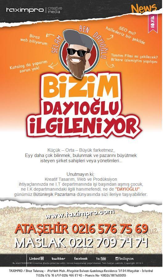 Bizim dayıoğlu ilgileniyor. :)   mailing, kreatif, reklam ajansı, tasarım, web , tanıtım filmi, reklam filmi, istanbul