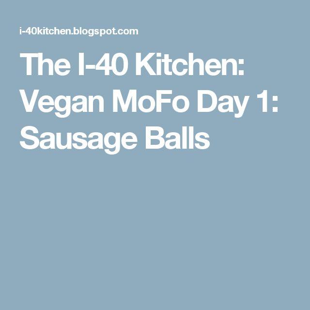 The I-40 Kitchen: Vegan MoFo Day 1: Sausage Balls