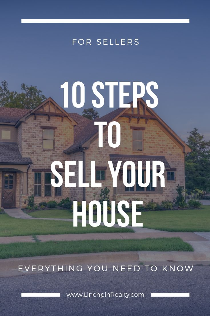 10 Steps To Sell Your House Selling Your House Things To Sell