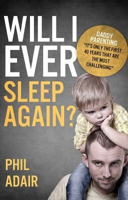 "The Tedium Of Fatherhood (Sample Chapter) from ""Will I Ever Sleep Again?"" - philadair4526"