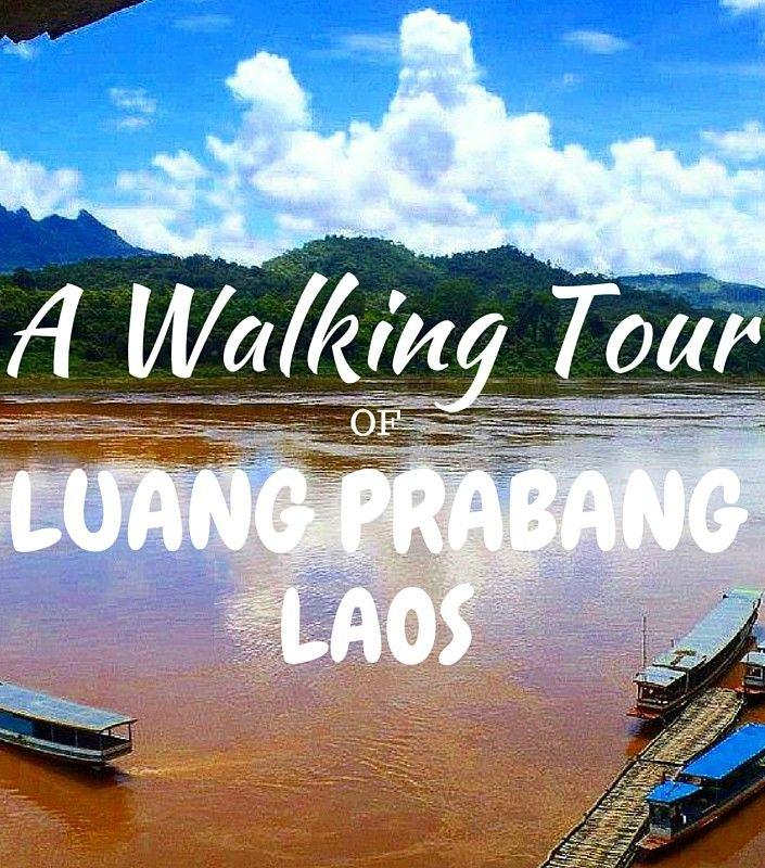 A Self-Guided Walking Tour of Luang Prabang #Laos
