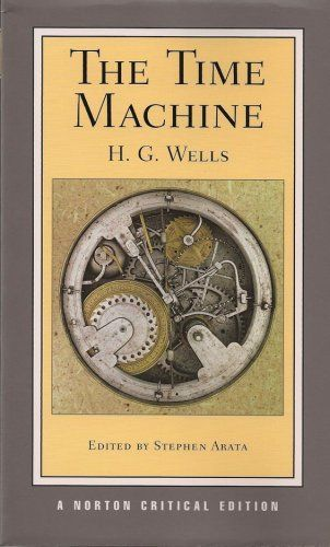 The Time Machine (Norton Critical Editions) / H. G. Wells