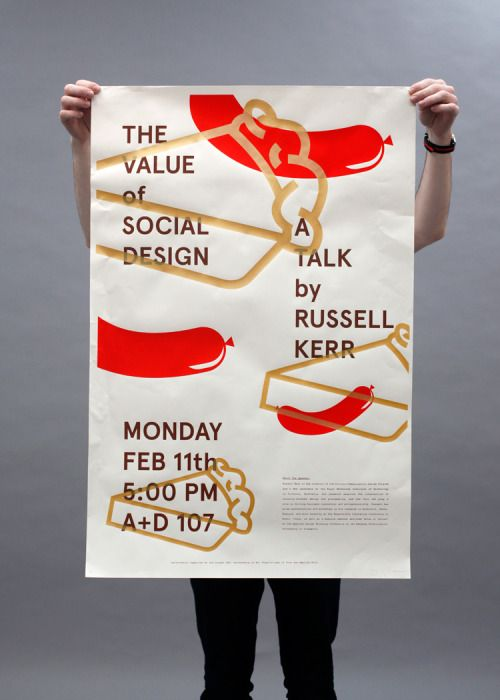 """The Value of Social Design Poster and additional collateral made for Russell Kerr's Lorado Taft Lecture in February at the University of Illinois at Urbana-Champaign. The visuals used reference the odd tools of """"social design"""" –– hot dogs and golden pieces of pie –– from projects such as Halal Hotdogs and PieLab™. Serigraph – 25"""" x 38"""" Edition of 40"""