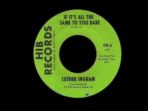 "Northern Soul Classic... Luther Ingram ""If It's All The Same To You Babe"" Hib Records"