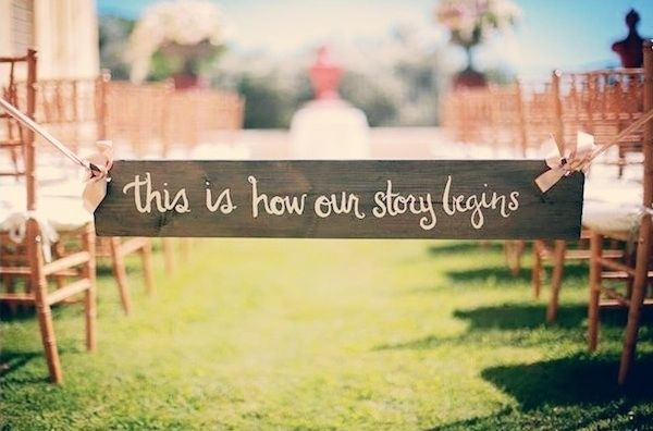 I like the idea of kind of moving your guests through the story of your wedding. I also like this font and this sign. 40 Awesome Signs You'll Want At Your Wedding