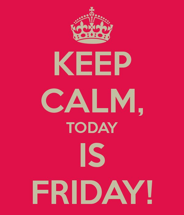 Keep Calm, today is friday ! #KeepCalm