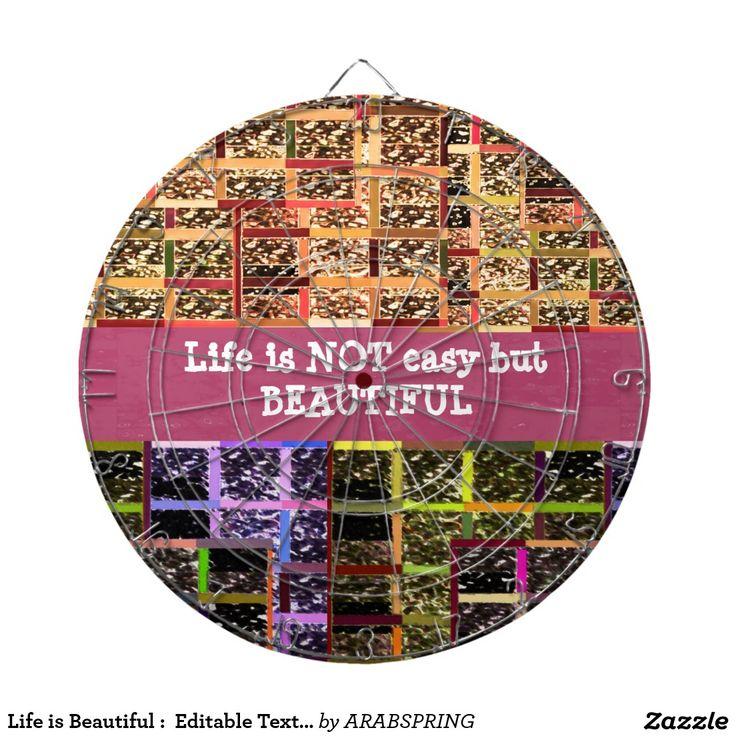 Life is Beautiful :  Editable Text .. DIY Template Dart Board